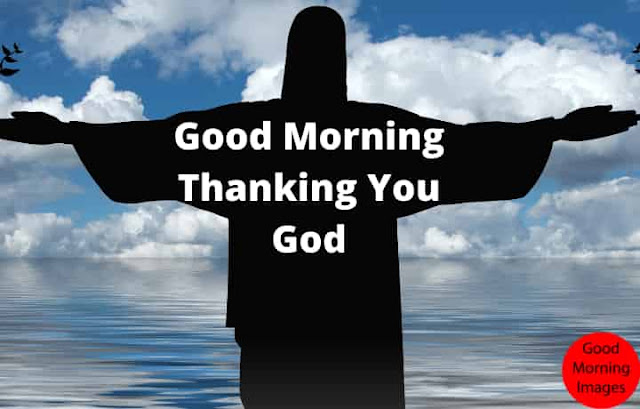 Good Morning Thanking You God Quotes