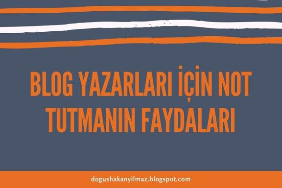 Blog Yazarları İçin Not Tutmanın Faydaları