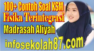 100+ Contoh Soal KSM Fisika Madrasah Aliyah MA
