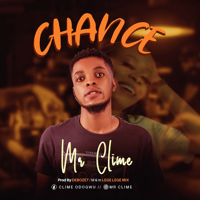 "Download ""Chance"" By Mr Clime 