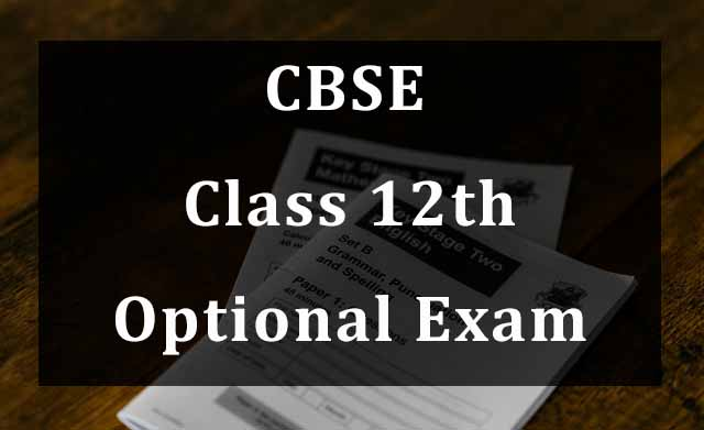 CBSE Class 12 optional exams to be conducted in September