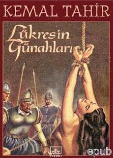 Kemal Tahir - Lükres'in Günahları