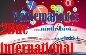 Cours mathematique 2Bac international maroc-2bac-biof-   جميع دروس الرياضيات الثانية بكالوريا خيار فرنسية