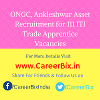 ONGC, Ankleshwar Asset Recruitment for 111 ITI Trade Apprentice Vacancies