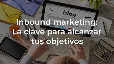 Inbound marketing: La clave para cumplir tus objetivos