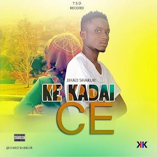 Hausa hip hop music :: jihad shakur ke kadai ce