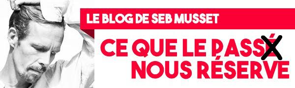 Ce que nous réserve le passé - Le blog de Seb Musset