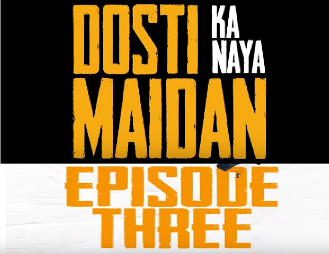 Dosti Ka Naya Maidan Episode 3: Cast, Plot, Release Date