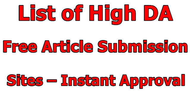 List of High DA Free Article Submission Sites