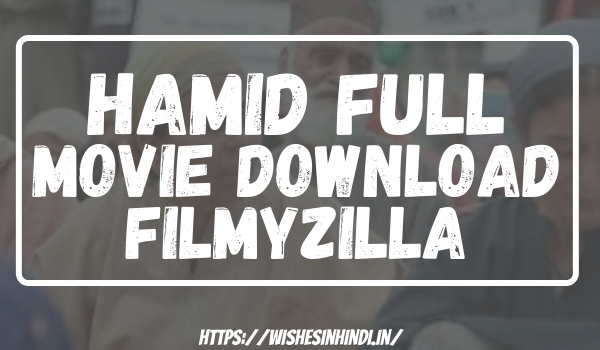 Hamid Full Movie Download Filmyzilla