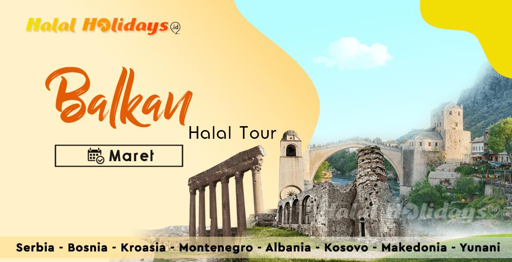 Paket Tour Balkan Yunani Murah Bulan Maret 2022