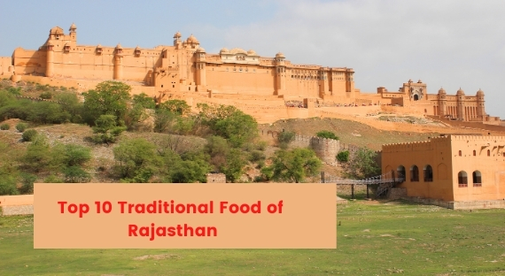 Top 10 Traditional Foods to Try in Rajasthan -India