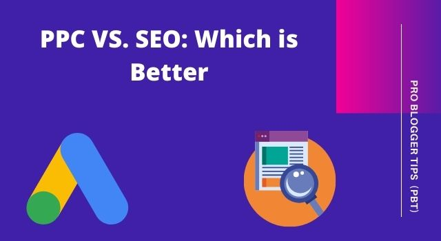 Which is better PPC or SEO?