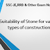 Sutability of Stone for various types of construction.