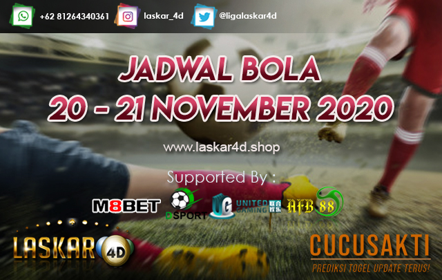 JADWAL BOLA JITU TANGGAL 20 - 21 NOV 2020