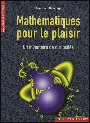 Livre : Mathématiques pour le plaisir, Un inventaire de curiosités - Jean-Paul Delahaye