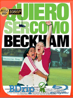 Quiero ser como Beckham (2002) BDRIP1080pLatino [GoogleDrive] SilvestreHD