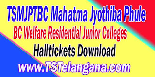 TSMJPTBC Mahatma Jyothiba Phule Welfare Residential Junior Colleges Entrace Test Halltickets MJPTBCWRE Entrace Test Halltickets Download