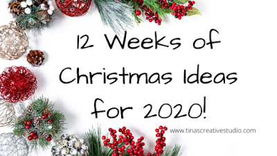 12 Weeks of Christmas ideas for 2020!