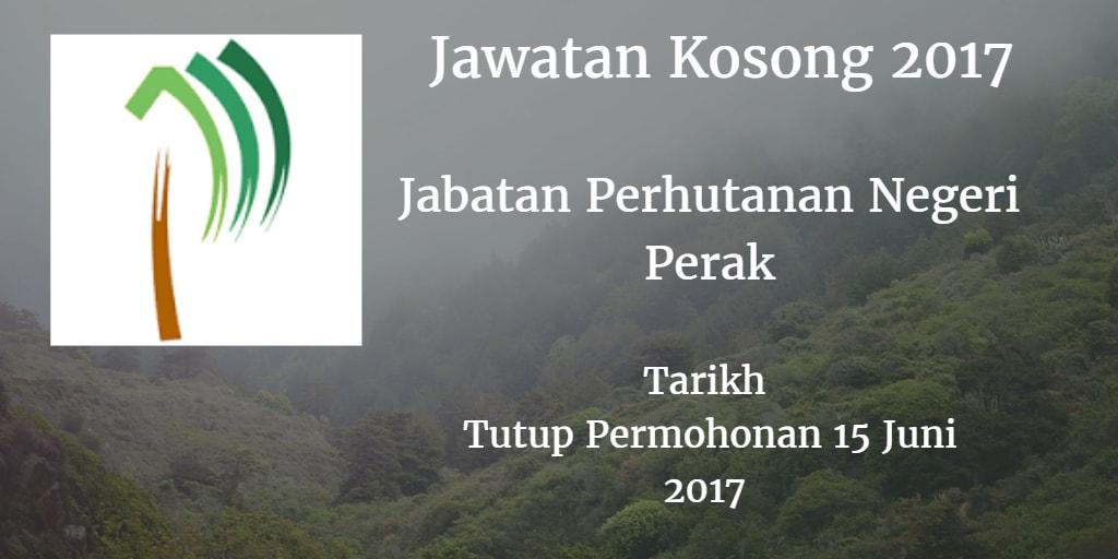 Jawatan Kosong Jabatan Perhutanan Negeri Perak 15 Juni 2017