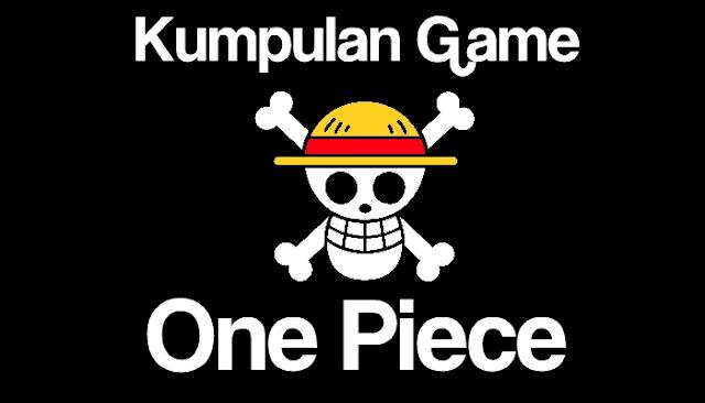Kumpulan Game One Piece Terbaru Paling Seru