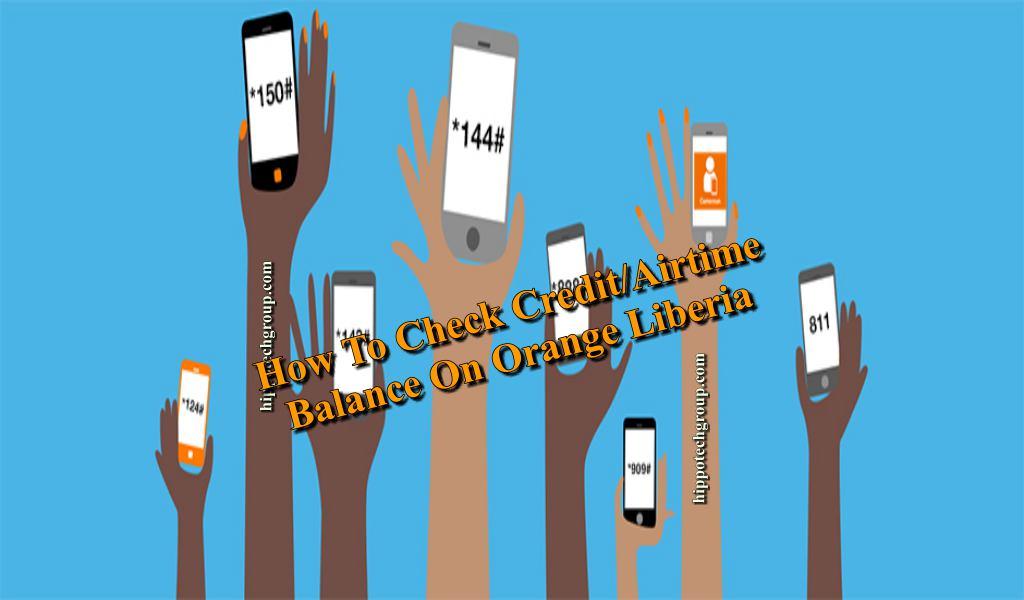 How to Check Airtime Credit Balance on Orange Liberia?