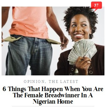 http://thenakedconvos.com/6-things-happen-female-breadwinner-nigerian-home/