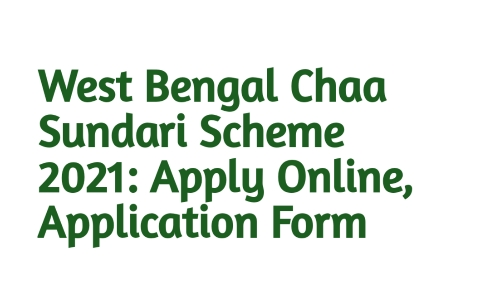West Bengal Chaa Sundari Scheme
