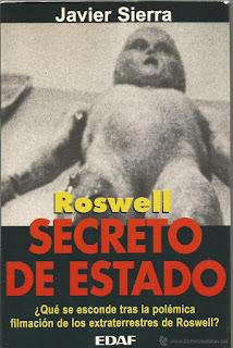Roswell, secreto de estado ¿qué se esconde tras la polémica filmación de los extraterrestres de Roswell? / Javier Sierra