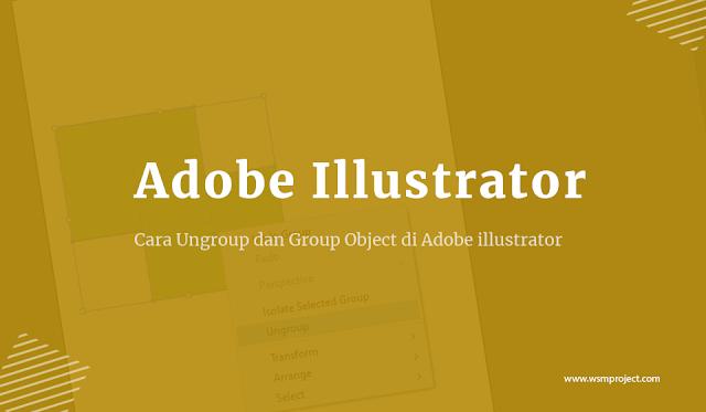 Cara-Ungroup-dan-Group-Object-di-Adobe-illustrator