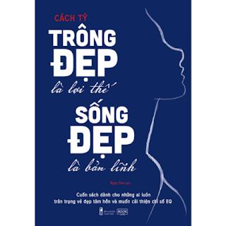 Trông Đẹp Là Lợi Thế, Sống Đẹp Là Bản Lĩnh ebook PDF EPUB AWZ3 PRC MOBI