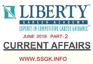 CURRENT AFFAIRS JUNE 2019 PART-2 BY LIBERTY ACADEMY