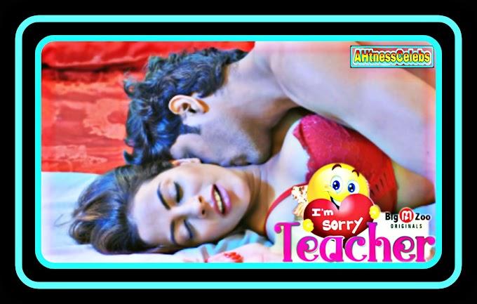 I Am Sorry Teacher (2021) - BigMovieZoo Hindi Hot Web Series S01 Complete