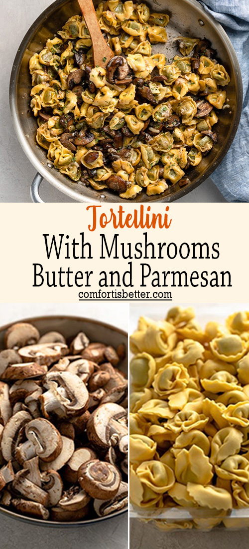 Tortellini with Mushrooms, Butter and Parmesan