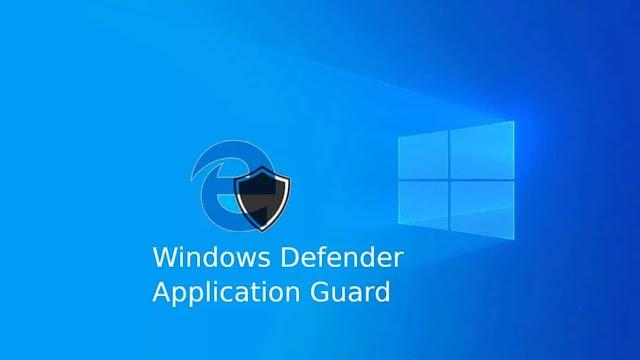 windows-10-10H2-microsoft-public-preview-version-defender-application-guard