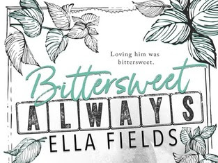 Bittersweet Always by Ella Fields | Review