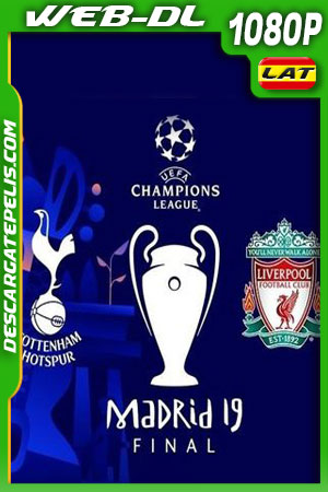 Liverpool vs Tottenham Final Champions (2019) 1080P WEB-DL Latino
