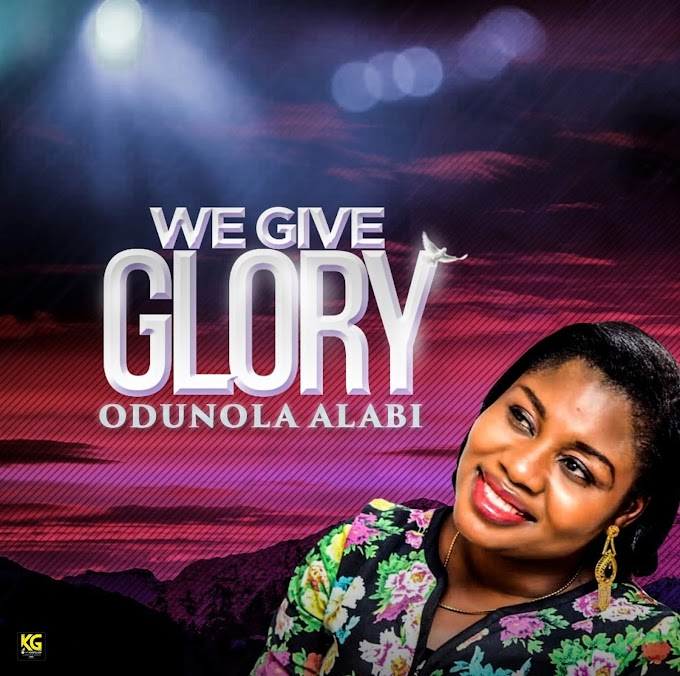 Music: We Give Glory - Odunola Alabi