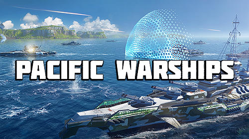 تحميل لعبة Pacific Warships v0.9.77 كاملة للأندرويد آخر اصدار