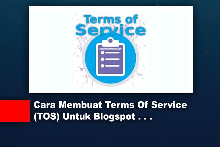 Cara Membuat Terms Of Service (TOS) Untuk Blogspot