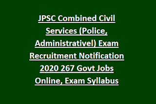 JPSC Combined Civil Services (Police, Administrativel) Exam Recruitment Notification 2020 267 Govt Jobs Online, Exam Syllabus