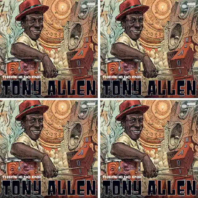 Tony Allen Music There Is No End Posthumous Album - Cosmosis, Stumbling Down, Rich Black, Coonta Kinte, Crushed Grapes