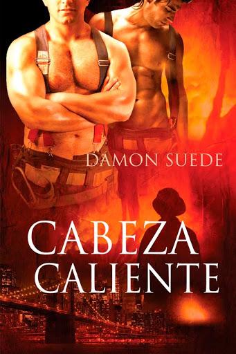 Cabeza caliente // Hot heads   Heads #1   Damon Suede