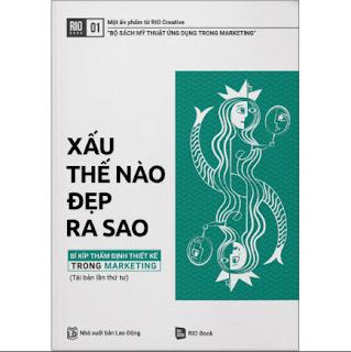 Xấu Thế Nào Đẹp Ra Sao - Bí Kíp Thẩm Định Thiết Kế Trong Marketing (Tái Bản Lần 5-2020) ebook PDF EPUB AWZ3 PRC MOBI