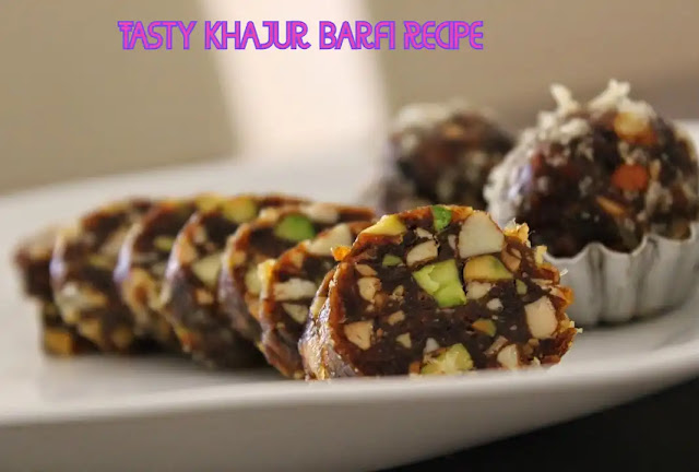 Delicious and Tasty Khajur Barfi Recipe at Home