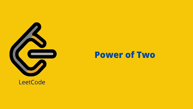 Leetcode Power of Two problem solution