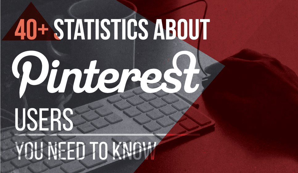 A Breakdown Of Pinterest Users - infographic