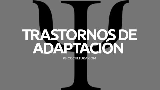 Trastornos de adaptación