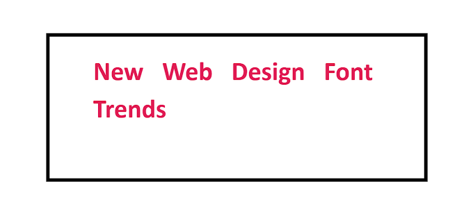New Web Design Font Trends