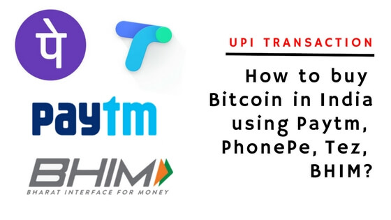 How to buy Bitcoin using Paytm, PhonePe, Tez, BHIM